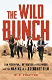 "W. K. Stratton, ""The Wild Bunch: Sam Peckinpah, a Revolution in Hollywood, and the Making of a Legendary Film"" (Bloomsbury, 2019)"