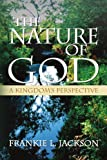 The Nature of God, Frankie L. Jackson, 1436385121