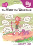 The Walk-the-Walk Book (Young Women of Faith Library, Book 12)