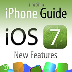 iPhone Guide iOS 7 New Features Audiobook