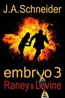 RANEY & LEVINE (EMBRYO: A Raney & Levine Thriller, Book 3) by [Schneider, J.A.]