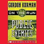 Public Enemies: On the Run, Chase 5 | Gordon Korman