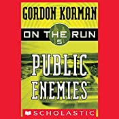 Public Enemies: On the Run, Chase 5 | Gordon Korman
