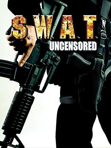 S.W.A.T. Uncensored