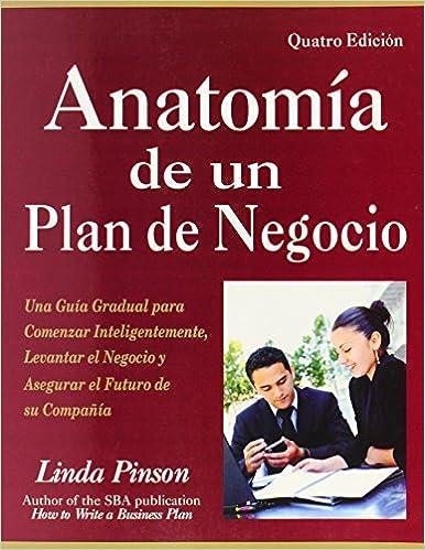 Anatomia de un Plan de Negocio: Una Guia Gradual Para Comenzar ...