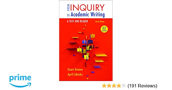 From inquiry to academic writing a text and reader 2016 mla update from inquiry to academic writing a text and reader 2016 mla update edition stuart greene april lidinsky 9781319089658 amazon books fandeluxe Gallery