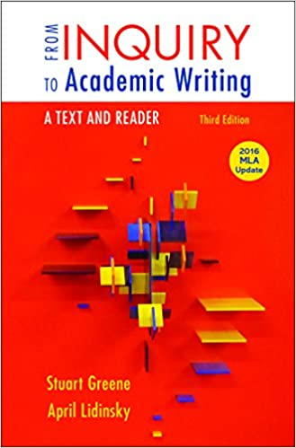 From inquiry to academic writing a text and reader 2016 mla update from inquiry to academic writing a text and reader 2016 mla update edition third edition fandeluxe Gallery