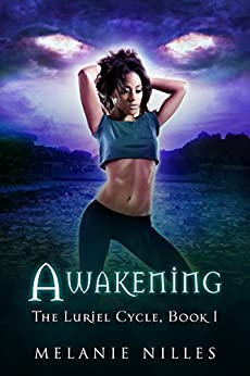 Awakening (The Luriel Cycle Book 1) by [Nilles, Melanie]