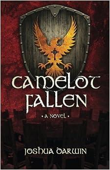 Camelot Fallen by Joshua Darwin (2016-05-23)