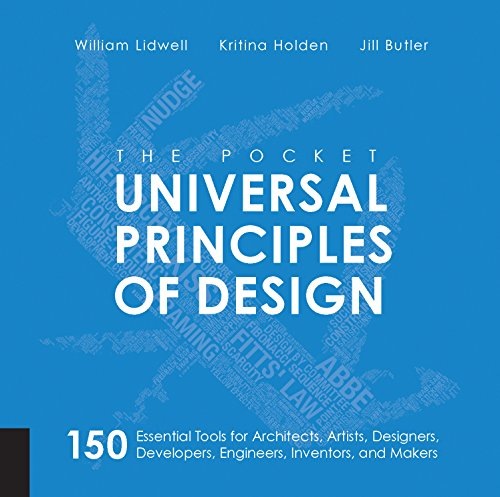The Pocket Universal Principles of Design: 150 Essential Tools for Architects, Artists, Designers, Developers, Engineers, Inventors, and (Universal Jewelry)