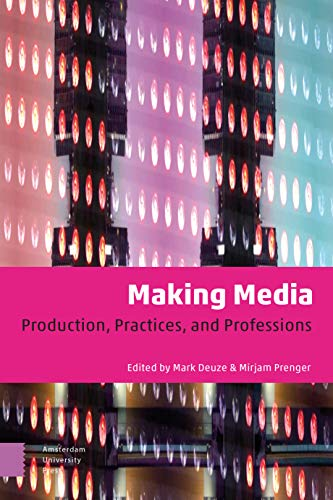 Making Media: Production, Practices, and Professions