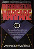 Information Warfare : Chaos on the Electronic Superhighway, Schwartau, Winn, 1560250887