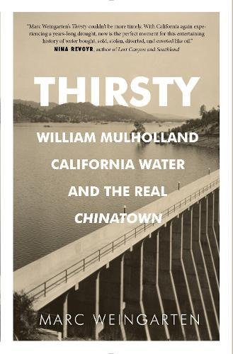Thirsty  William Mulholland  California Water  And The Real Chinatown
