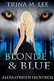 Blonde & Blue (Alexa O'Brien Huntress Series Book 4)