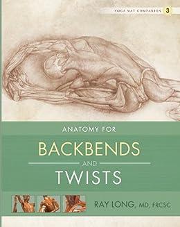 Anatomy Backbends Twists Yoga Companion ebook product image