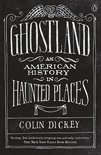 Ghostland: An American History in Haunted Places -