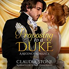 Proposing to a Duke: Regency Black Hearts, Book 1 Audiobook by Claudia Stone Narrated by Stevie Zimmerman