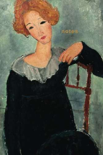 Notes: Amedeo Modigliani Woman with Red Hair Notebook: 175-Page College-Ruled Modigliani Journal (Iconic Art Notebooks) (Volume 3)