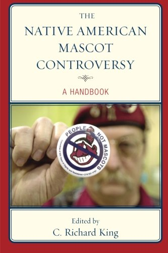 The Native American Mascot Controversy: A Handbook pdf epub