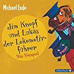 Jim Knopf und Lukas der Lokomotivführer: Das Hörspiel | Michael Ende