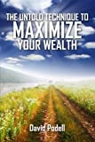 The Untold Technique to Maximize Your Wealth, David Podell, 1300269634