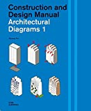 Architectural Diagrams 1: Construction and Design Manual