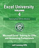 img - for Excel University Volume 4 - Featuring Excel 2016 for Windows: Microsoft Excel Training for CPAs and Accounting Professionals book / textbook / text book