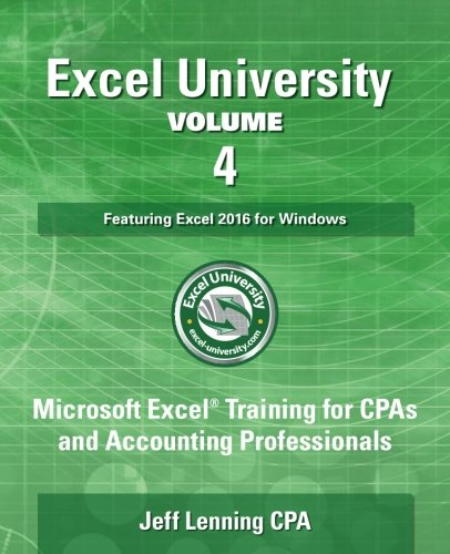 Excel University Volume 4 - Featuring Excel 2016 for Windows ...
