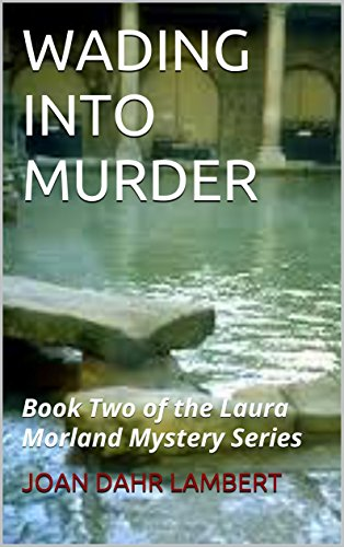 WADING INTO MURDER (BOOK TWO: THE LAURA MORLAND MYSTERY SERIES 2)