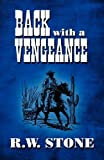 Back with a Vengeance, R. W. Stone, 1448955645