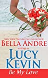 Be My Love: A Walker Island Romance, Book 1 (Volume 1)