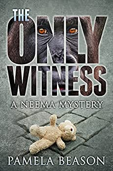 The Only Witness (The Neema Mystery Series Book 1) by [Beason, Pamela]