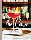 The Coupe: Celebrating Craft Cocktails and Vintage Collections