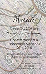 Mosaic: Celebrating Diversity through Creative Writing: Contest Winners & Honorable Mentions 2014-2015