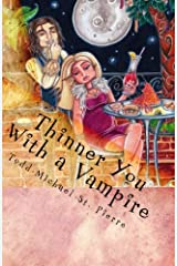 Thinner You With a Vampire: New Orleans Irresistible Cuisine on a Diet! Paperback