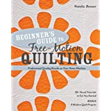 Beginner's Guide to Free-Motion Quilting: 50+ Visual Tutorials to Get You Started • Professional-Quality Results on Your Home