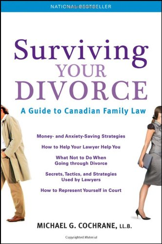 Surviving Your Divorce: A Guide To Canadian Family Law by Wiley