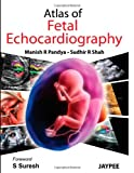 Atlas of Fetal Echocardiography, Jaypee Bros Med Pub Staff, 9350250918