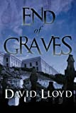 End of Graves, David Lloyd, 145250864X
