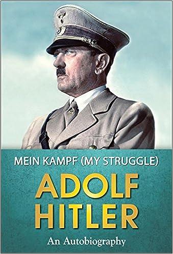 Read online Mein Kampf: My Struggle (Popular Life Stories) PDF
