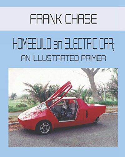 HOME BUILD AN ELECTRIC CAR; AN ILLUSTRATED PRIMER