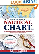#9: How to Read a Nautical Chart, 2nd Edition (Includes ALL of Chart #1): A Complete Guide to Using and Understanding Electronic and Paper Charts