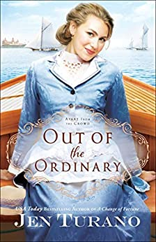 Out of the Ordinary (Apart from the Crowd Book #2) by [Turano, Jen]