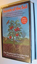 Secrets of the Soil: A Fascinating Account of Recent Breakthroughs- Scientific and Spiritual- That Can Save Your Garden or Farm