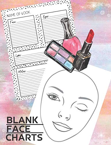 Blank Face Charts: Face makeup charts: blank exercise paper for professional and beginner makeup artists.