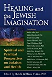 img - for Healing and the Jewish Imagination: Spiritual and Practical Perspectives on Judaism and Health book / textbook / text book