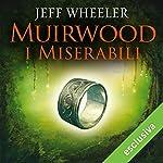 Muirwood. I miserabili (Muirwood 1) | Jeff Wheeler