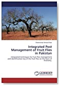 Integrated Pest Management of Fruit Flies in Pakistan: Integrated techniques for fruit flies management and identification key of the fruit flies on the basis of Anatomy.