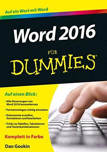Word 2016 für Dummies Taschenbuch – 3. Februar 2016 Dan Gookin Marion Thomas Word 2016 für Dummies Wiley-VCH