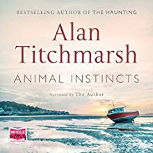 Animal Instincts Audiobook by Alan Titchmarsh Narrated by Alan Titchmarsh